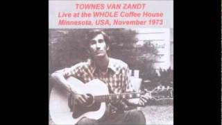 Townes Van Zandt - 04 - Hobo Bill (Whole Coffeehouse, November 1973)