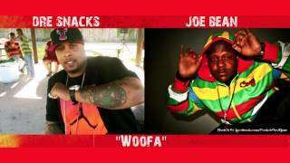 "Dre Snacks Featuring Joe Bean - ""Woofa"""