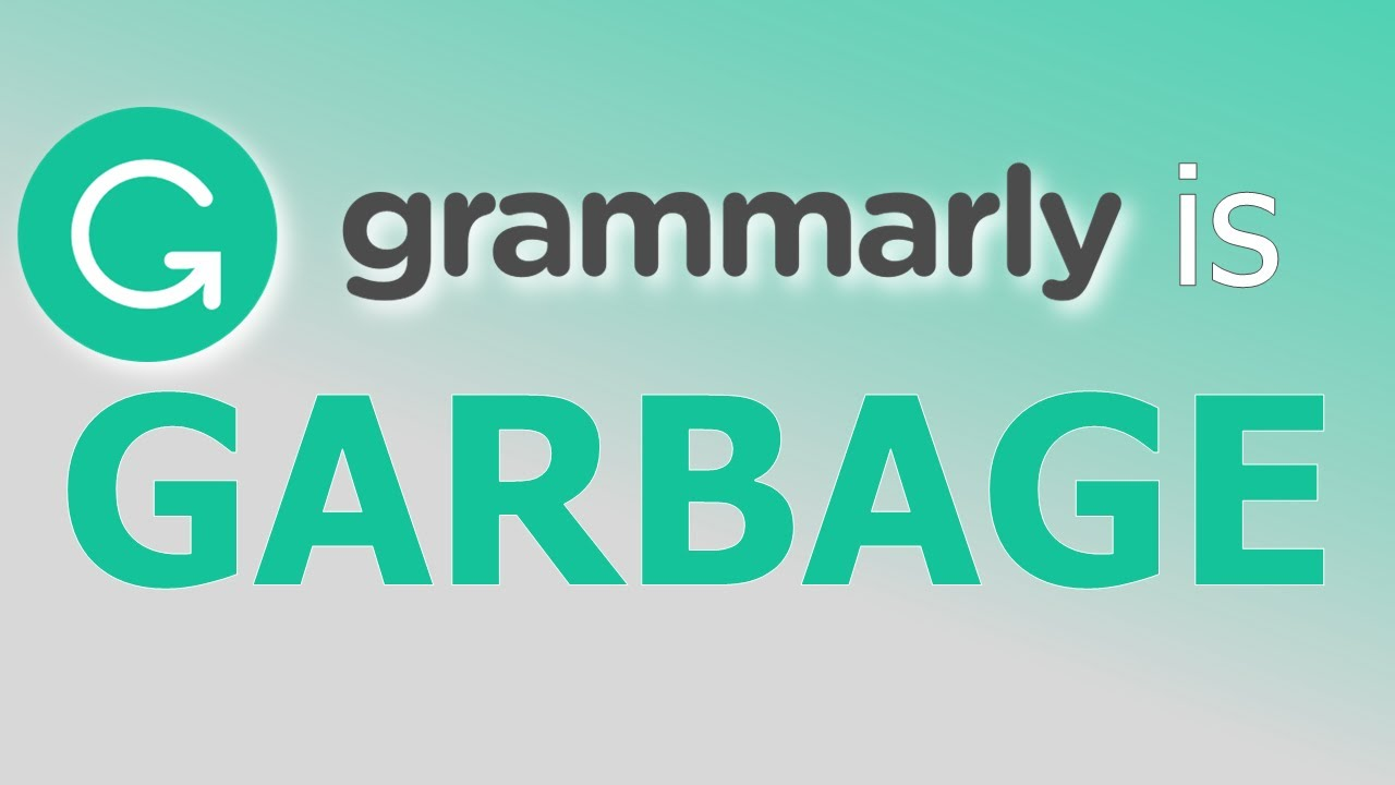 Grammarly is Garbage, and Here's Why