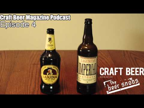 Best Of The Beer Snobs - Wells Banana Bread Beer and Lagunitas Imperial Stout