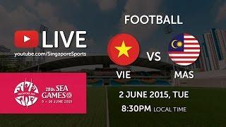Football: Vietnam vs Malaysia | 28th SEA Games Singapore 2015