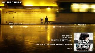 Tristan Prettyman - My Oh My (Metro Remix) [Free Download | Unsigned]