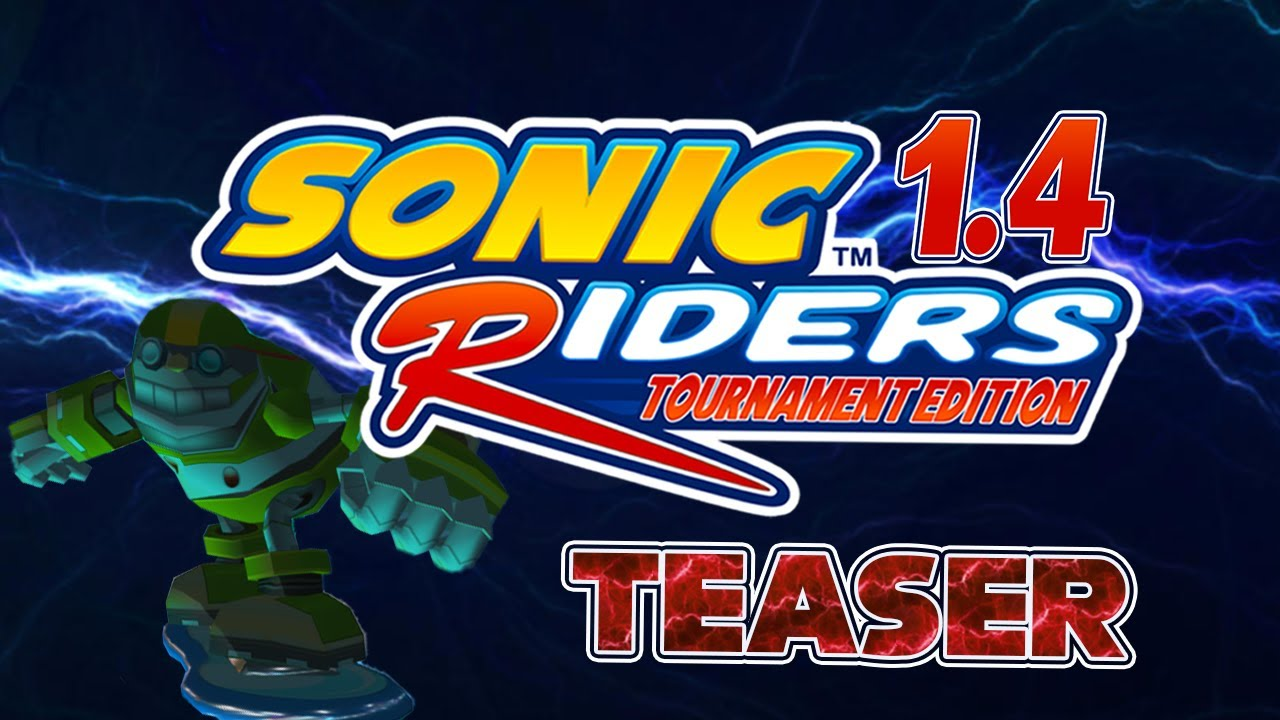 Sonic Riders Tournament Edition 1.4 COMING SOON!!!