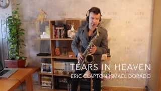 Tears in heaven. Eric Clapton. Versión de Warren Hill. Cover sax  Ismael Dorado