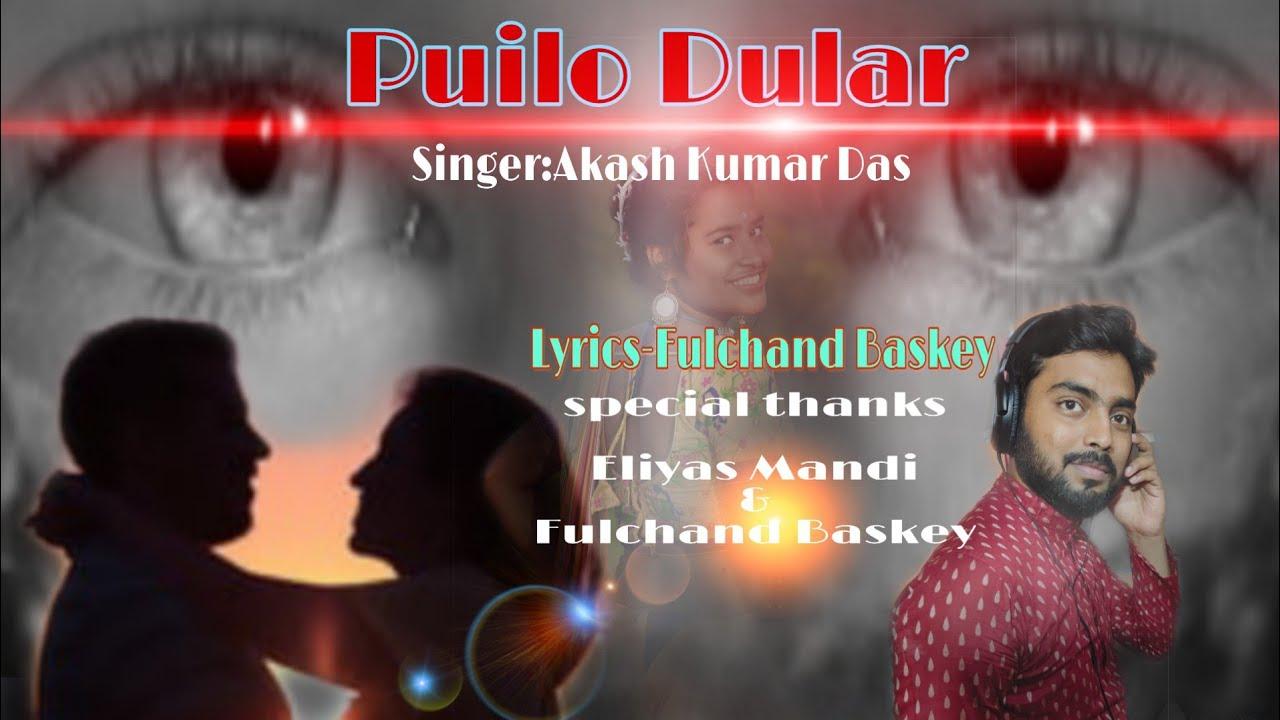 Puilo Dular New Santali Song 2020 Singer Akash Kumar das