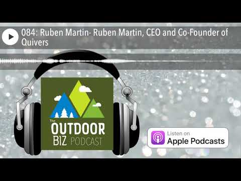 084: Ruben Martin- Ruben Martin, CEO and Co-Founder of Quive