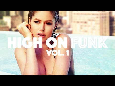 High on Funk Vol.1 - New Funky Tech House Energy Bomb Mix