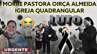 MORRE PASTORA DE ASSIS OIRÇA ALMEIDA DE 65 ANOS IGREJA EVANGELHO QUADRANGULAR