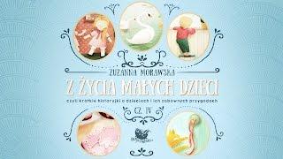 Z ŻYCIA MAŁYCH DZIECI CZ. 4  – Bajkowisko.pl – słuchowisko – bajka dla dzieci (audiobook)