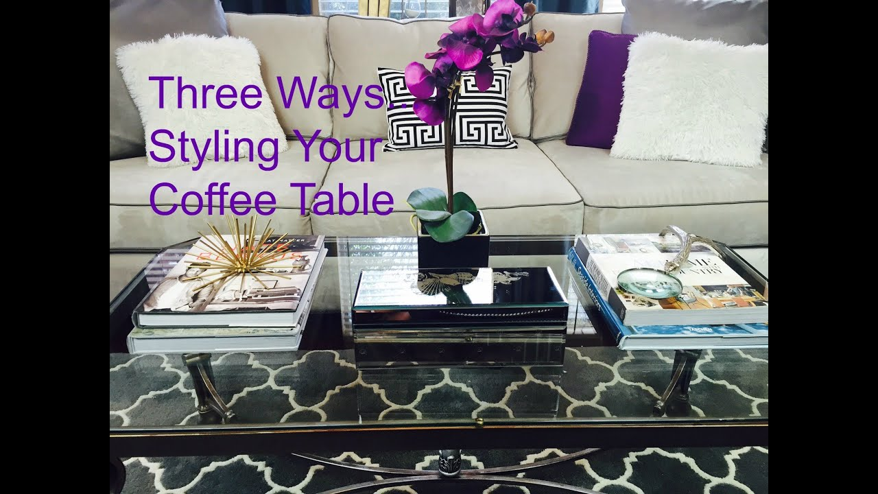 Three Ways to Styling a Coffee Table YouTube