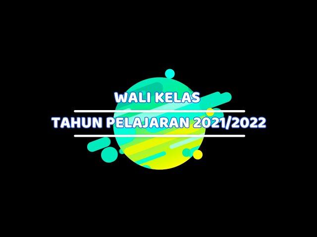 WALI KELAS TAHUN PELAJARAN 2021/2022
