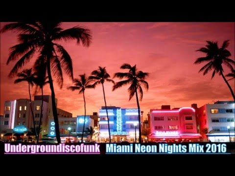 Funky disco house mix series miami neon nights 2016 for Funky house music classics