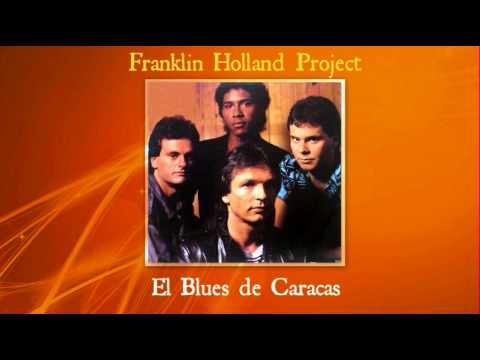 Franklin Holland Project - El Blues de Caracas