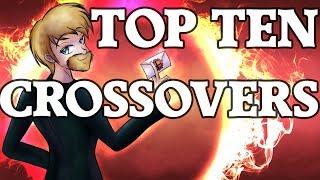 Top Ten Crossovers