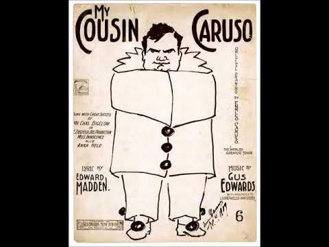 Billy Murray - My Cousin Caruso 1909 (Miss Innocence   Florenz Ziegfeld Jr.)