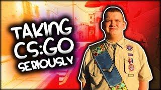 TAKING CS:GO SERIOUSLY