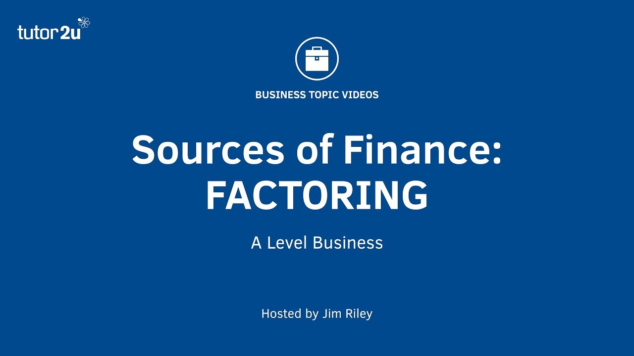 Sources Of Finance Debt Factoring Youtube