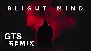 MGK(GTS Remix)-Blight Mind