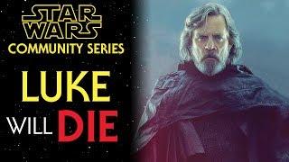 Luke Skywalker Will DIE - Star Wars THEORY