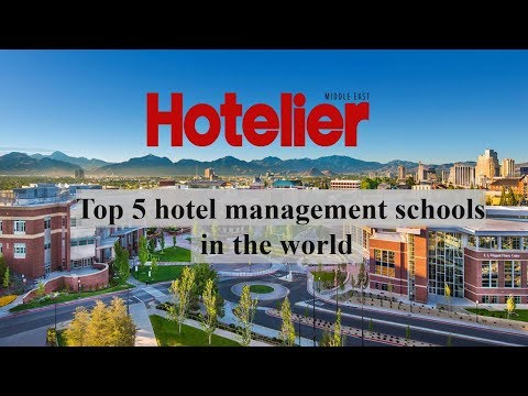 Top 5 Hotel Management Schools In The World