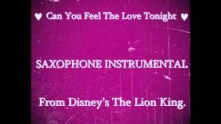 Can You Feel The Love Tonight - Saxophone Instrumental.