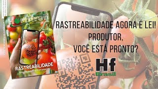 HF em Vídeo: Traceability is law! Producers, are you ready?