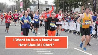 I Want to Run a Marathon.  How Should I Start?
