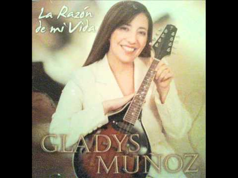 12. A Dios sea la Gloria - Gladys Muñoz - La Razón De Mi Vida