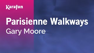 Karaoke Parisienne Walkways - Gary Moore *