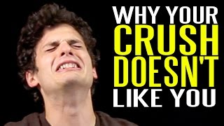 Why Your Crush Doesn't Like You