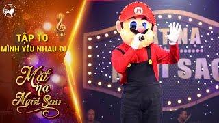 Mặt nạ ngôi sao | Tập 10: Mình yêu nhau đi | Nấm Lùn Mario