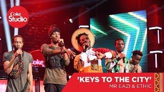 Mr Eazi & Ethic: Keys To The City/Lamba Lolo - Coke Studio Africa Mashup