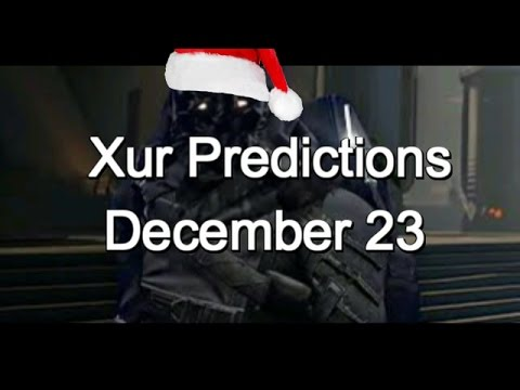 Xurday!!! Xur Predictions for December 23!!! Merry Christmas ...