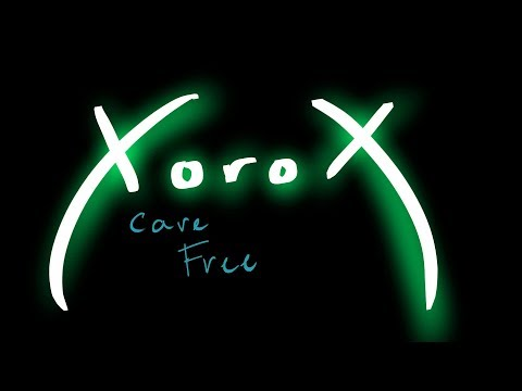 XoroX - Care Free (Official Upload)