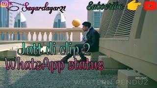 Jatt Di Clip 2   Singga      Western Penduz   Whatsapp Status