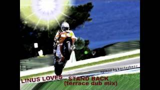 LINUS LOVES-STAND BACK(Terrace Dub Mix)
