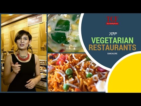 Top Vegetarian Restaurants in Bangalore  | TGF Food