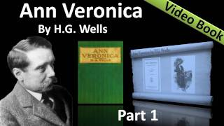 Part 1 - Ann Veronica Audiobook by H. G. Wells (Chs 01 -03)(, 2011-11-29T05:42:10.000Z)