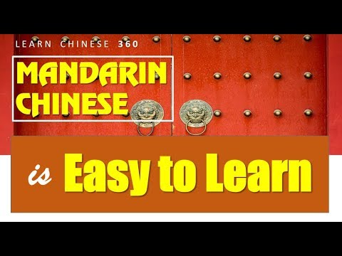 Why Mandarin Chinese is Easy to Learn ? Learn Chinese 360!