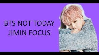 Video BTS NOT TODAY Dance Practice Jimin Focus download MP3, 3GP, MP4, WEBM, AVI, FLV Juli 2018