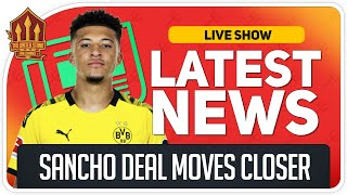 Sancho Transfer Moves Closer! Man Utd News Now