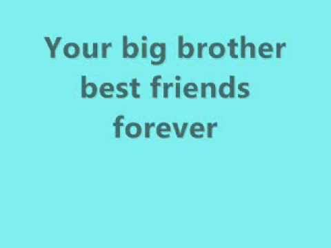 My big brother is my best friend
