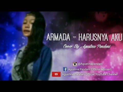 Armada - Harusnya Aku (Cover) By Agustina Pandani