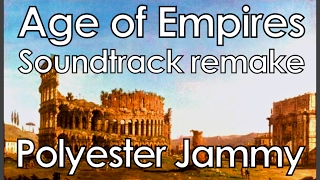 Age of Empires  - Polyester Jammy (Rise of Rome) - HD Soundtrack Remake