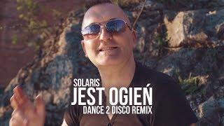 Solaris - Jest Ogień (Dance 2 Disco Remix) NOWOŚĆ DISCO POLO 2019