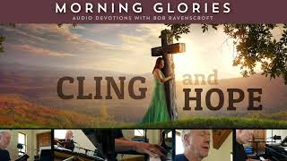 Cling and Hope - Morning Glories