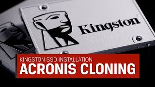 How to clone your hard drive to a Kingston SSD for Desktop and Notebook PCs with Acronis True Image