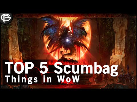 Top 5 Scumbag Things in WoW (World of Warcraft)