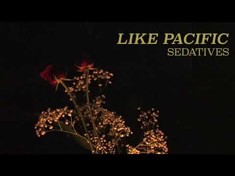 """Like Pacific Releases New Song """"Sedatives"""""""