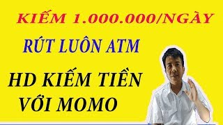 Hướng dẫn kiếm tiền với momo   Mở Ví MoMo Nhận 100,000đ kiếm tiền từ MoMo 2019